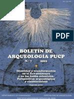 Boletin de Arqueologia PUCP No. 07 (2003)  Número 07. Identidad y transformación en el Tawantinsuyu y en los Andes coloniales. Perspectivas arqueológicas y etnohistóricas. Segunda parte