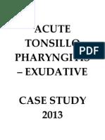 Acute Tonsillopharyngitis - Exudative Case Study 2013