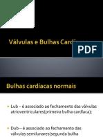 (Aula_7) Válvulas e Bulhas Cardíacas