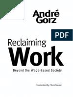 Gorz Andre Reclaiming Work 1999