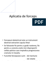 Aplicatia de Forceps