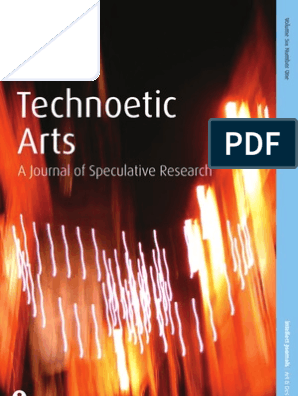 Technoetic Arts: a Journal of Speculative Research: Volume