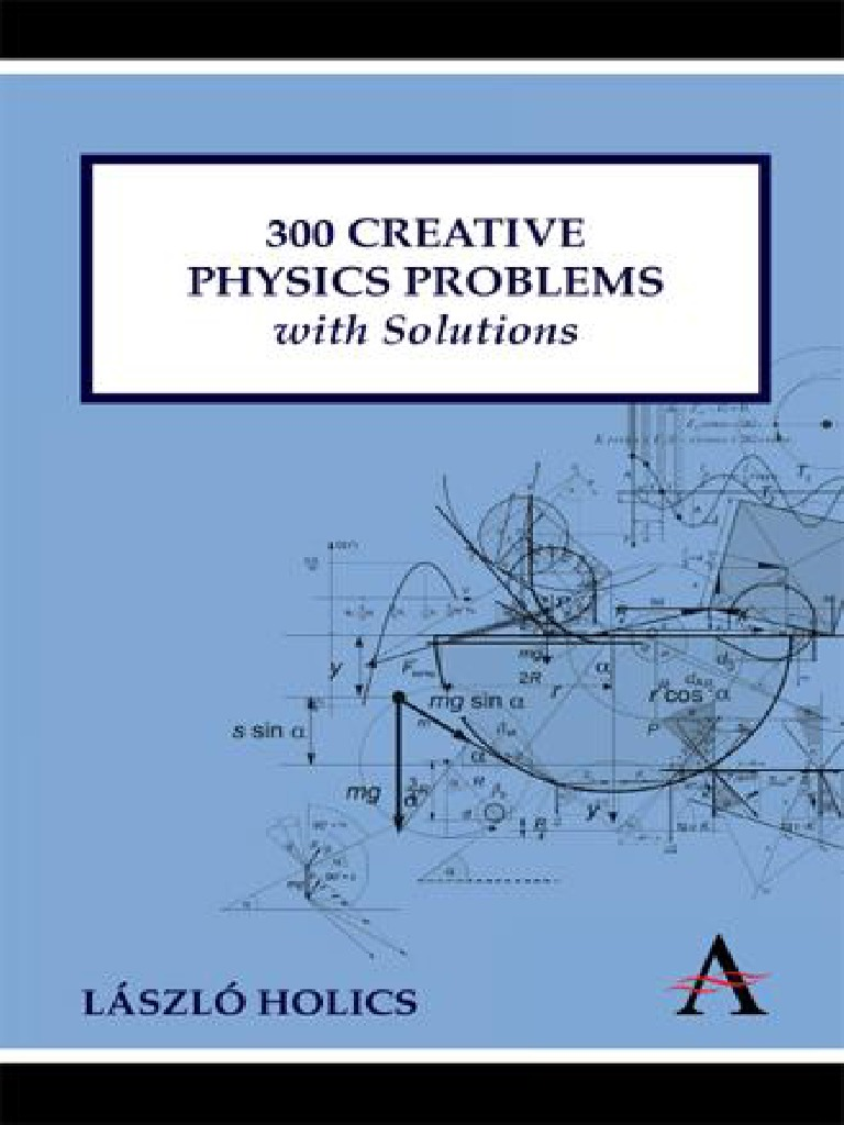 holics lazlo creative physics problems solutions