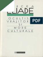 Mircea Eliade-Ocultism, Vrajitorie Si Mode Culturale-Humanitas (1997)