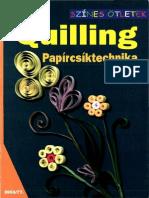 Szines Otletek Quilling Papircsiktechnika