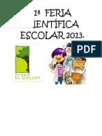 1ª  FERIA CIENTÍFICA ESCOLAR 2013