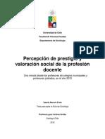Percepción de prestigio y valoración social de la profesión docente - Una mirada desde los profesores de colegios municipales y profesores jubilados, en el año 2010