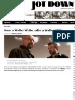Amar a Walter White Odiar a Walter White (Jot Down Magazine)
