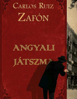 Carlos Ruiz Zafón - Angyali játszma (II) 8b30e7b891