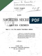 Baron Andre Daste Louis - Les Societes Secretes Leurs Crimes