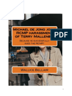 Michael de Jong Joins RCMP Harassment of Terry Mallenby!
