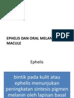 Ephelis Dan Oral Melanotic Macule