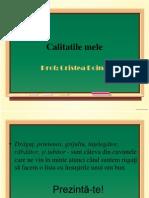 0 Calitatile Mele.