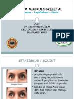 Blok 15. 2013 Strabismus Muskuloskeletal Dr.agus.F. R