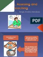 Testing, Assesing and Teaching