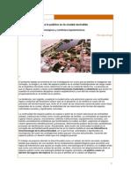 Del espacio público a lo público en la ciudad escindida Desplazamientos epistemológicos y conflictos arquitectónicos -Julio Arroyo