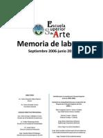 Escuela Superior de Arte Memoria 2006-2010