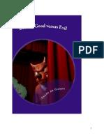 Book 1 - Good Versus Evil