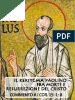 Il Kerygma Paolino Fra Morte e Resurrezione Del Cristo, commento a I Corinti 15