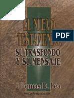El Nuevo Testamento Su Transfondo y Su Mensaje - Thomas D. Lea