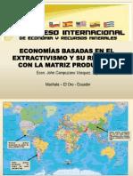 ECONOMÍAS BASADAS EN EL EXTRACTIVISMO Y SU RELACIÓN CON LA MATRIZ PRODUCTIVA.pptx