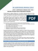 Simulazione Sorteggio Brasile 2014 con Metodi Precedenti Mondiali.