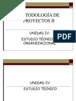 UNIDAD IV Estudio Técnico y Org