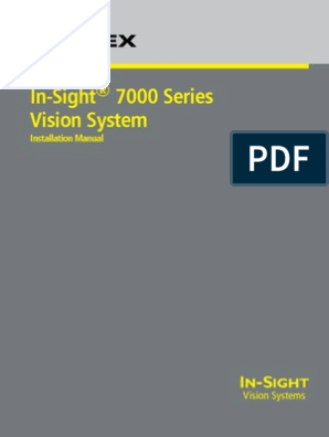 In-Sight 7000 Series Vision System: Installation Manual