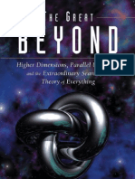 14348961 the Great Beyond Higher Dimensions Parallel Universes and the Extraordinary Search for a Theory of Everything