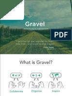 Gravel Presentation