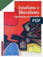 Estatismo y Liberalismo, Experiencias en Desarrollo