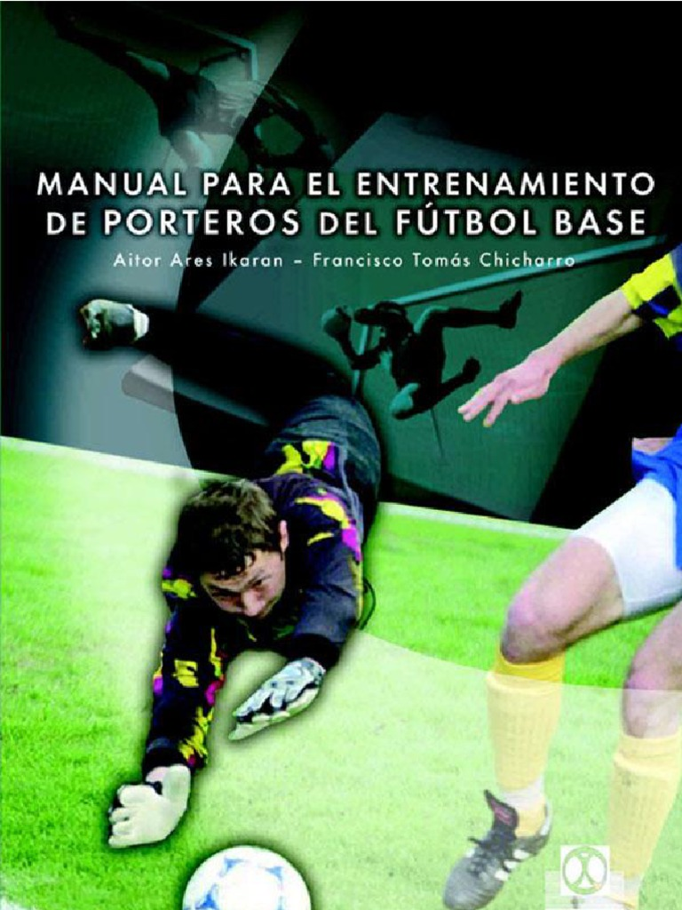 Manual Para El Entrenamiento De Porteros De Futbol Base