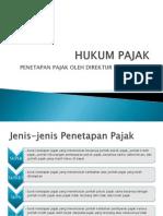 Hukum Pajak Pertemuan Ke 10-Penetapan Pajak Oleh Djp