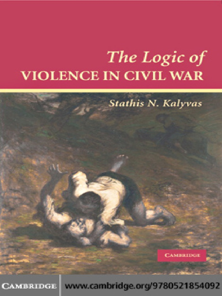 Kalyvas the logic of violence in civil war violence theory fandeluxe Images