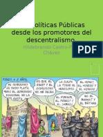 Las Políticas Públicas desde los promotores del descentralismo