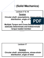 Lecture-17 & 18 (Circular Shaft Assumptions, Stress-strain Distribution, Angle of Twist, Multiple Torque and Cross-Section Areas, Statically Determinate and Indeterminate Torque Loaded Member)