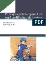 Iulia Lazarean - Cum Ajuta Psihoterapeutul Un Copil Cu Dificultati de Invatare