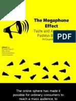 [Presentation] The Megaphone Effect