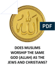 DOES MUSLIMS WORSHIP THE SAME GOD AS THE JEWS AND CHRISTIANS?