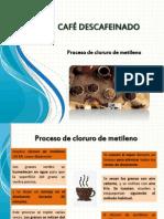 Cafe Descaf 2