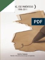 La Paz Ese Parentesis (1996-2011)