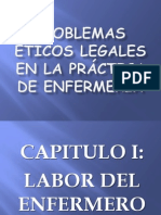 PROBLEMAS ÉTICOS LEGALES EN LA PRÁCTICA DE ENFERMERÍA