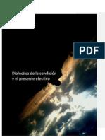 Dialéctica de la condición y el presente efectivo