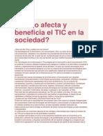 Cómo afecta y beneficia el TIC en la sociedad