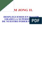 Kim Jong Il - Despleguemos en mayor grado la superioridad de nuestro Poder popular.pdf