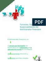 Funciones, Objetivos y Responsabilidades Del Administrador Financiero