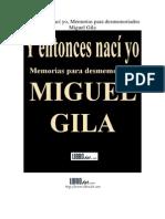 Gila Miguel - Entonces Naci Yo - Memoria Para Desmemoriados