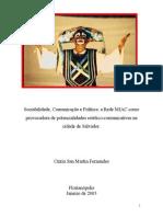 Sociabilidade, Comunicação e Política - a Rede MIAC como provocadora de potencialidades estético-comunicativas na cidade de Salvador