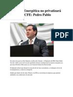13-12-13 Reforma Energética no privatizará Pemex ni CFE