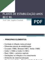 PLANOS DE ESTABILIZAÇÃO ANOS 80 E 90